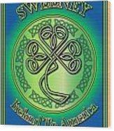 Sweeney Ireland To America Wood Print