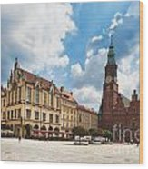 The City Hall Wroclaw Poland Wood Print