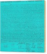 The Declaration Of Independence In Turquoise Wood Print by Rob Hans