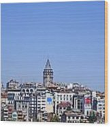 The Galata Tower And Istanbul City Skyline In Turkey   Wood Print
