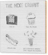 The Next Cronut Wood Print