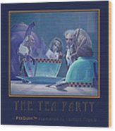 The Tea Party Wood Print