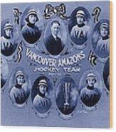 Vancouver Amazons Women's Hockey Team 1921 Wood Print