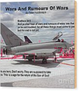 Wars And Rumours Of Wars Wood Print