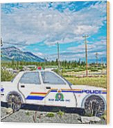 Watch Out For The Rcmp Near Destruction Bay In Yukon-canada Wood Print