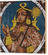 Atahualpa, Last Emperor Of The Incan Wood Print