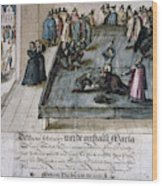 Mary, Queen Of Scots (1542-1587) Wood Print