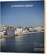 Mykonos Greece Wood Print