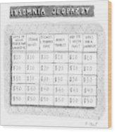 Insomnia Jeopardy Wood Print