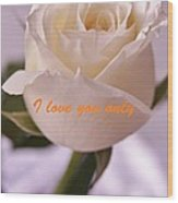 Rose For You Wood Print