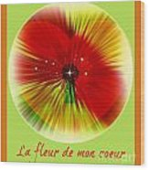 La Fleur De Mon Coeur Wood Print