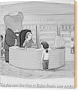 You Pay Your Late Fines Or Babar Breaks Wood Print by Harry Bliss
