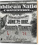1892 Republican Convention Ticket Wood Print