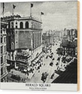 1898 Herald Square New York City Wood Print