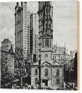 1900 St. Paul's Chapel New York City Wood Print