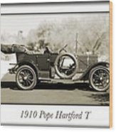 1910 Pope Hartford T Wood Print