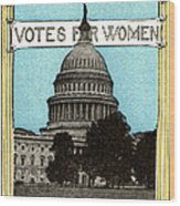 1913 Votes For Women Wood Print
