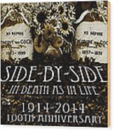 1914 - 2014 Side By Side - In Death As In Life Wood Print