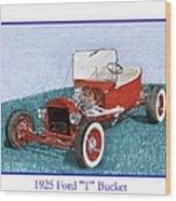 1925 Ford Hot Rod T-bucket Wood Print