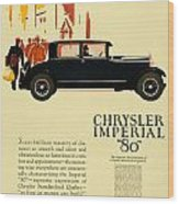 1927 - Chrysler Imperial Model 80 Automobile Advertisement - Color Wood Print