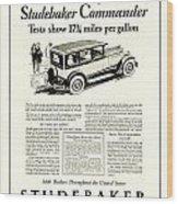 1927 - Studebaker Commander Automobile Advertisement Wood Print