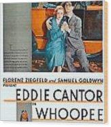 1930 - Whoopee - Movie Poster - Eddie Cantor - Florenz Ziegfield - Samuel Goldwyn - Color Wood Print
