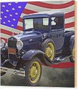 1930 Model A Ford Pickup Truck And American Flag Wood Print