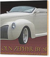 1939 Lincoln Zephyr Poster Wood Print