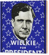 1940 Willkie For President Wood Print
