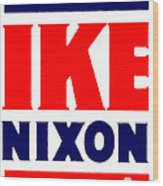 1952 Vote Ike And Nixon Wood Print