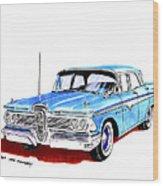 1959 Ford Edsel Ranger 4-door Sedan Wood Print