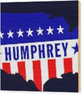 1968 Vote Humphrey For President Wood Print