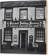 Bakewell  Pudding Factory In The Peak District - England Wood Print