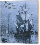 Blame It On The Rum Schooner Wood Print