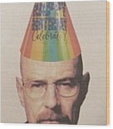 Breaking Bad Walter White Happy Birthday Wood Print