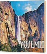 Bridal Veil Falls Yosemite National Park Wood Print