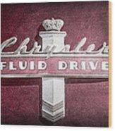 Chrysler Fluid Drive Emblem Wood Print