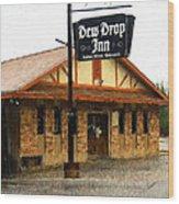 Dew Drop Inn Wood Print