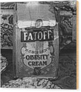 Fatoff Obesity Cream Bottled Electricity Store Window Ghost Town Virginia City Montana 1971 Wood Print