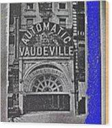 Film Homage Automatic 1 Cent Vaudeville Peep Show Arcade C.1890's New York City Collage 2013 Wood Print