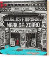 Film Homage Douglas Fairbanks The Mark Of Zorro 1920 The Leader Theater Washington D.c. 1920-2010 Wood Print