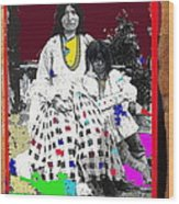 Geronimo's Wife Ta-ayz-slath And Child Unknown Date Collage 2012 Wood Print