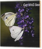 Get Well Soon Wood Print