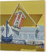 Gone To The Beach Wood Print