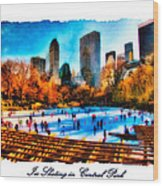 Ice Skating In Central Park Wood Print