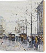 La Madeleine Paris Wood Print by Eugene Galien-Laloue