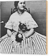 Mary Todd Lincoln (1818-1882) Wood Print