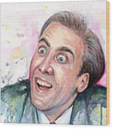 Nicolas Cage You Don't Say Watercolor Portrait Wood Print