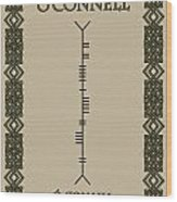 O'connell Written In Ogham Wood Print