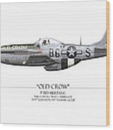 Old Crow P-51 Mustang - White Background Wood Print